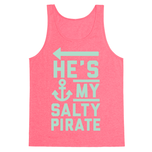 He's My Salty Pirate Tank Top