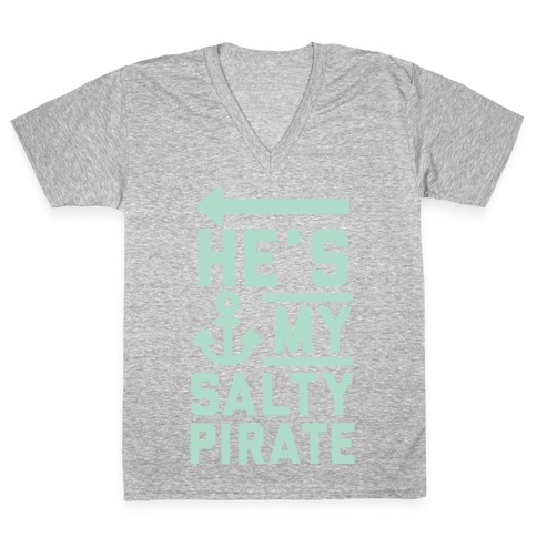 He's My Salty Pirate V-Neck Tee Shirt