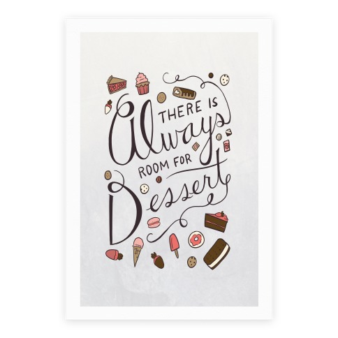 There Is Always Room For Dessert Poster