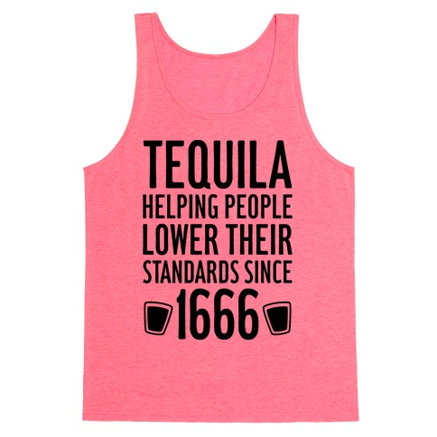 Tequila, Lowering Standards Tank Top