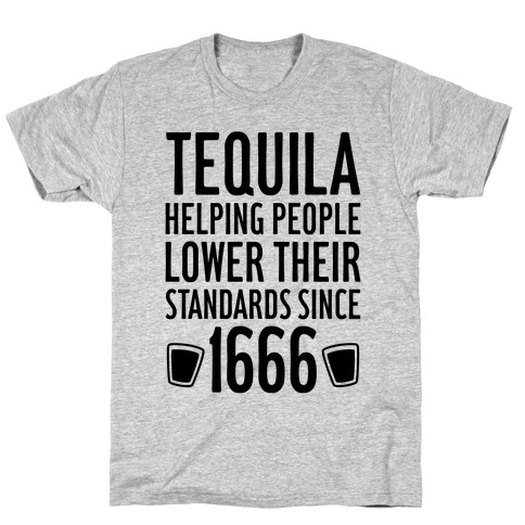 Tequila, Lowering Standards T-Shirt