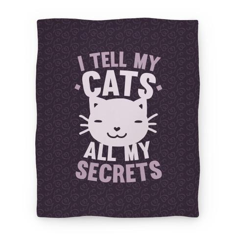 I Tell My Cats All My Secrets Blanket Blanket