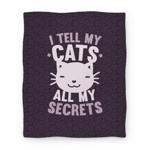 I Tell My Cats All My Secrets Blanket Blanket