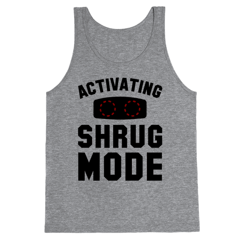 Activating Shrug Mode Tank Top