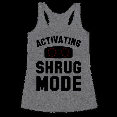 Activating Shrug Mode Racerback Tank Top