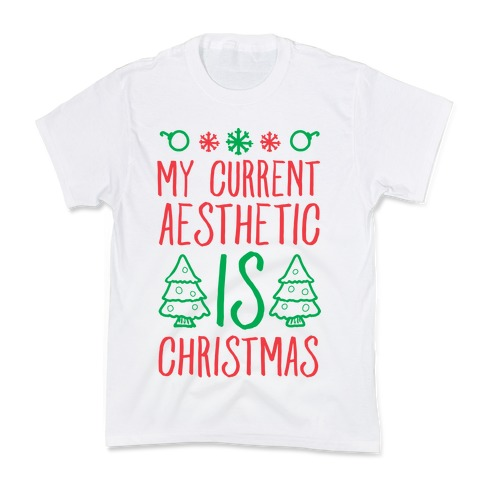 My Current Aesthetic is Christmas Kids T-Shirt