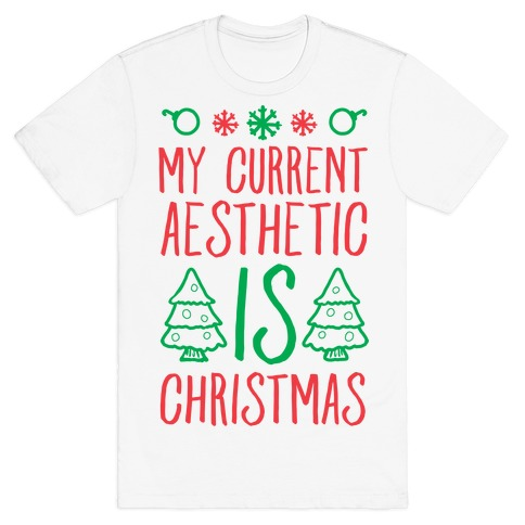 My Current Aesthetic is Christmas T-Shirt
