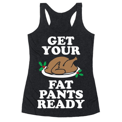 Fat Pants Racerback Tank Top