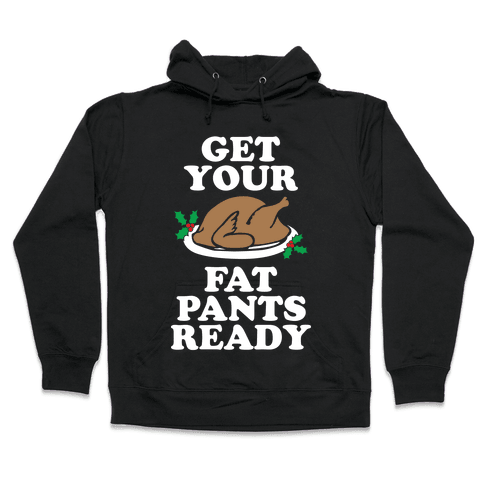 Fat Pants Hooded Sweatshirt