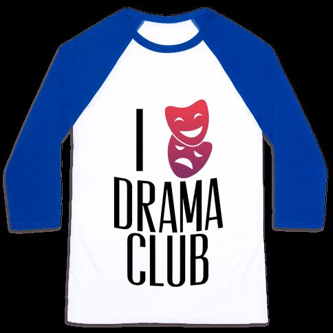 I Have Mixed Feelings About Drama Club Baseball Tee