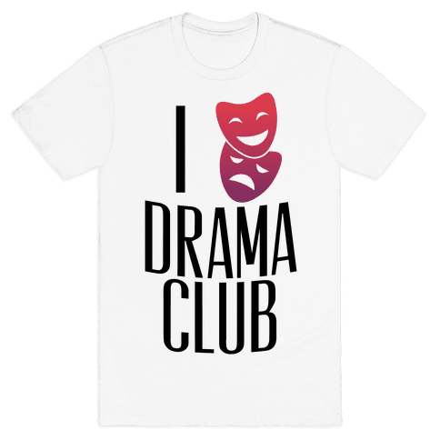 I Have Mixed Feelings About Drama Club Mens T-Shirt