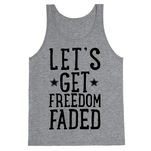 Let's Get Freedom Faded Tank Top