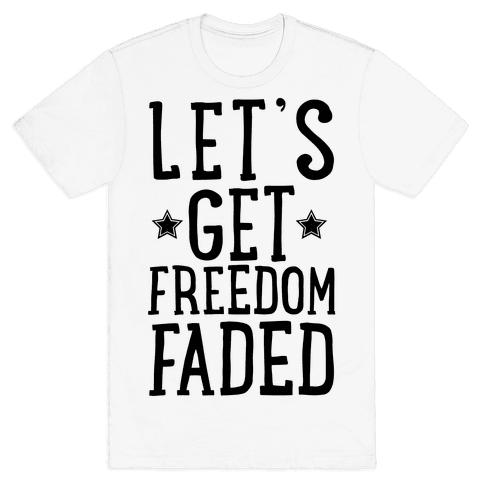 Let's Get Freedom Faded Mens T-Shirt
