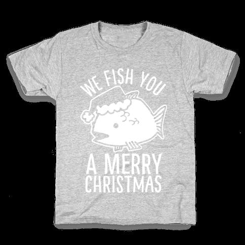 We Fish You a Merry Christmas Kids T-Shirt