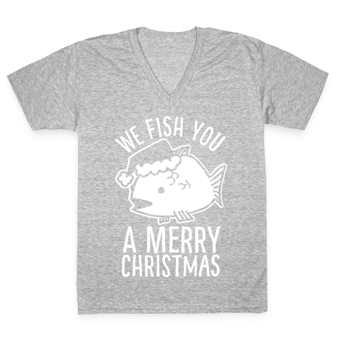 We Fish You a Merry Christmas V-Neck Tee Shirt