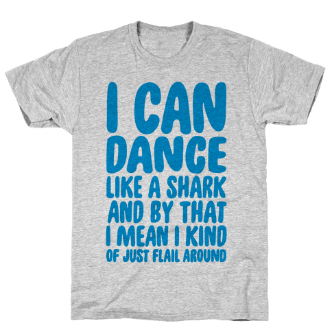 Dance Like A Shark Mens T-Shirt