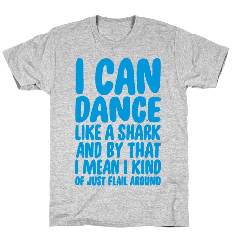 Dance Like A Shark T-Shirt