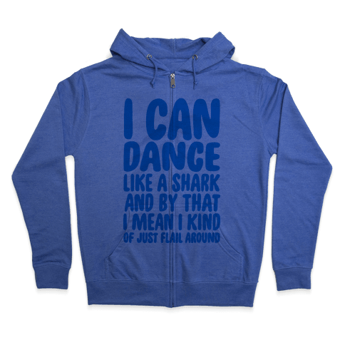 Dance Like A Shark Zip Hoodie