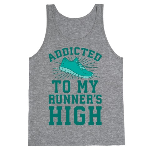 Addicted To My Runner's High Tank Top