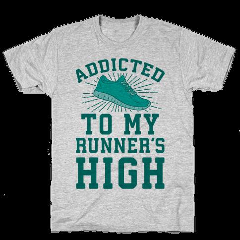 Addicted To My Runner's High Mens T-Shirt