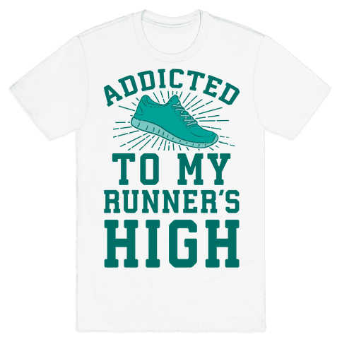 Addicted To My Runner's High Mens T-Shirt