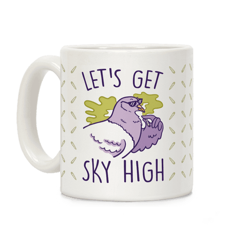 Let's Get Sky High Pigeon Coffee Mug