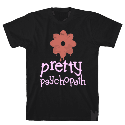 Pretty Psychopath (dark)  Mens T-Shirt