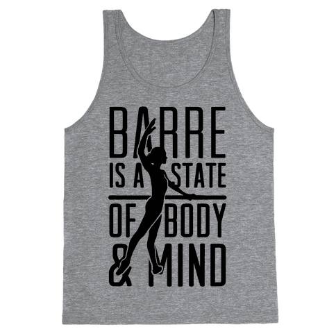 Barre Is A State Of Mind and Body Tank Top