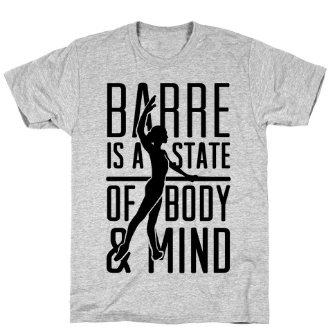 Barre Is A State Of Mind and Body T-Shirt
