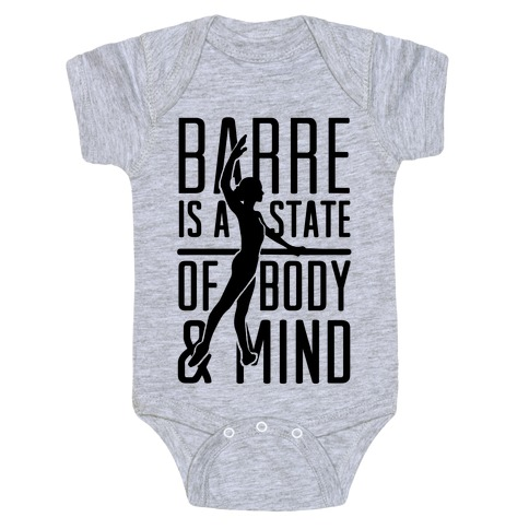 Barre Is A State Of Mind and Body Baby Onesy
