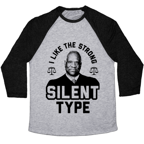 I Like The Strong Silent Type Baseball Tee