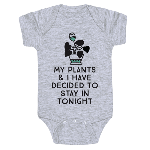 My Plants and I Have Decided To Stay In Baby Onesy