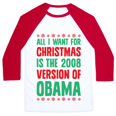 All I Want For Christmas Is The 2008 Version Of Obama Baseball Tee