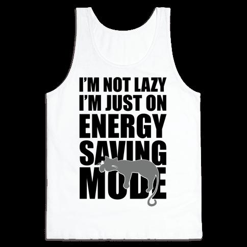 I'm Not Lazy I'm On Energy Saving Mode Tank Top