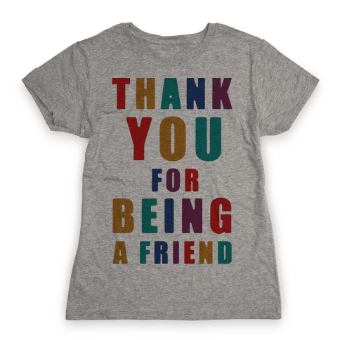 Thank You For Being a Friend Womens T-Shirt