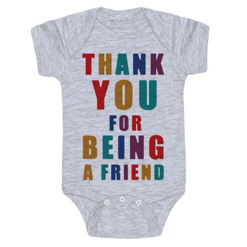 Thank You For Being a Friend Baby Onesy