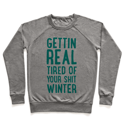 Gettin' Real Tired of Your Shit, Winter Pullover