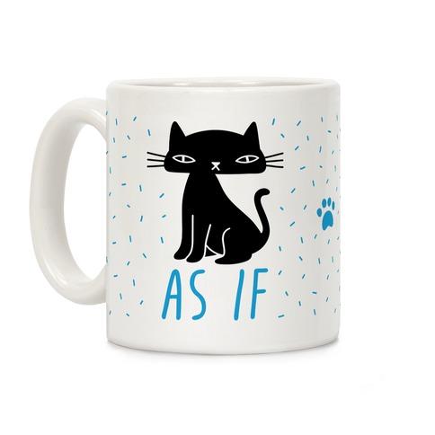 As If Cat Coffee Mug