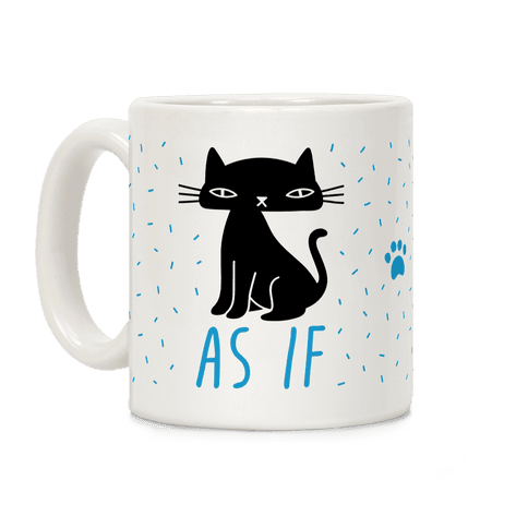 As If Cat Coffee Mug