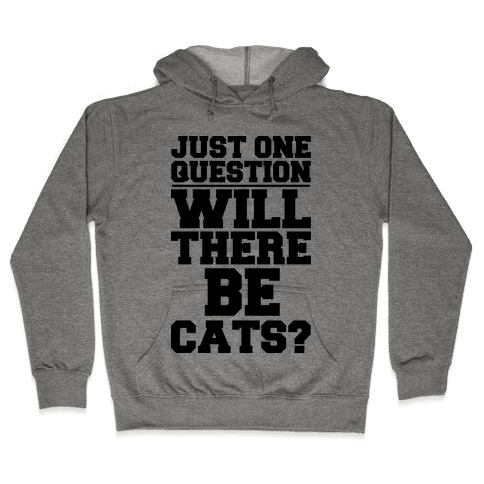 Will There Be Cats? Hooded Sweatshirt