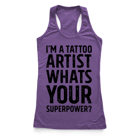 I'm A Tattoo Artist, What's Your Superpower? Racerback Tank Top