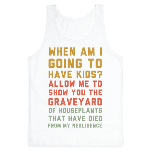 When Am I Going to Have Kids? Tank Top