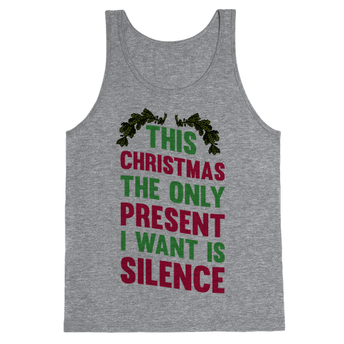 This Christmas The Only Present I Want Is Silence Tank Top