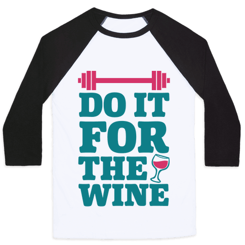 Do It For The Wine Baseball Tee