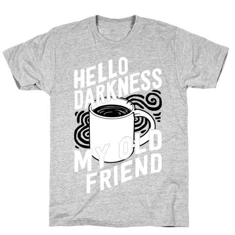 Hello Darkness My Old Friend Coffee T-Shirt