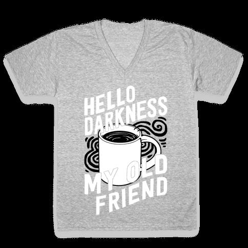 Hello Darkness My Old Friend Coffee V-Neck Tee Shirt