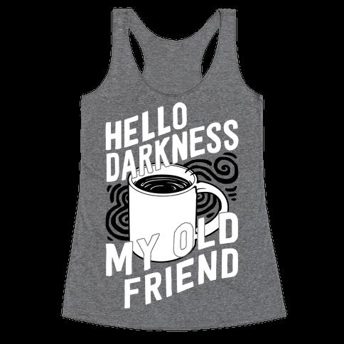 Hello Darkness My Old Friend Coffee Racerback Tank Top