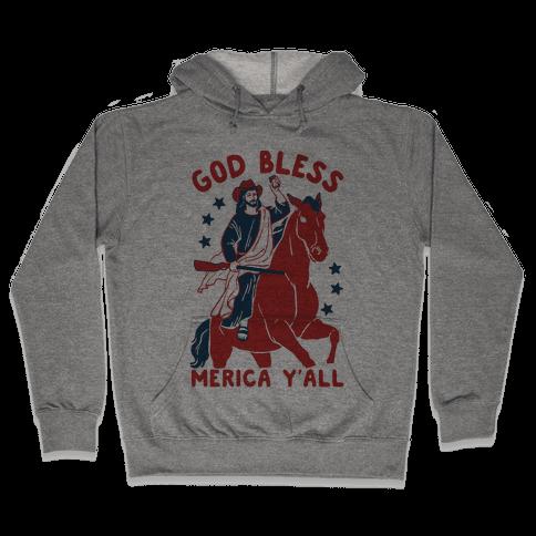 God Bless Merica Y'all: Cowboy Jesus Hooded Sweatshirt
