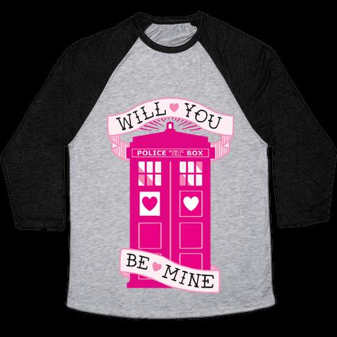 Will You Be Mine (Tardis) Baseball Tee