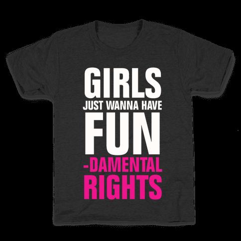 Girls Just Wanna Have Fun (Fundamental Rights) Kids T-Shirt